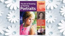 Download PDF The Art of Drawing & Painting Portraits: Create realistic heads, faces & features in pencil, pastel, watercolor, oil & acrylic (Collector's Series) FREE
