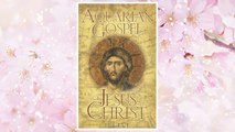 Download PDF The Aquarian Gospel of Jesus the Christ: The Philosophic and Practical Basis of the Religion of the Aquarian Age of the World and of the Church Universal FREE