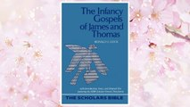 Download PDF The Infancy Gospels of James and Thomas: With Introduction, Notes, and Original Text Featuring the New Scholars Version Translation (Scholars Bible) (English, Ancient Greek and Ancient Greek Edition) FREE