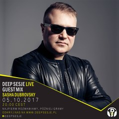 Sasha Dubrovsky Deep Sesje Guest Mix 05.10.2017