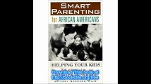 Smart Parenting for African-Americans Helping Your Kids Thrive in a Difficult World