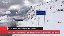 Antalya yolu kar nedeniyle ulaşıma kapandı