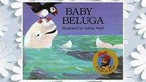 Download PDF Baby Beluga (Raffi Songs to Read) FREE