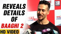 Tiger Shroff REVEALS Details About Baaghi 2 | Disha Patani