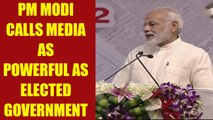 PM Modi in Chennai : Media is as responsible as elected government | Oneindia News
