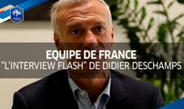 Équipe de France : L'interview Flash de Didier Deschamps I FFF 2017