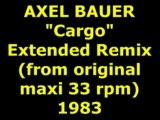 "AXEL BAUER ""Cargo"" Extended Remix maxi 33 rpm"