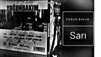 Yoğun Bakım - Sarı (Official Audio)