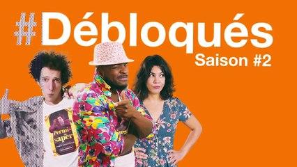 #Débloqués Saison 02 Episode 01