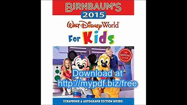 Birnbaum's 2015 Walt Disney World For Kids The Official Guide (Birnbaum Guides)
