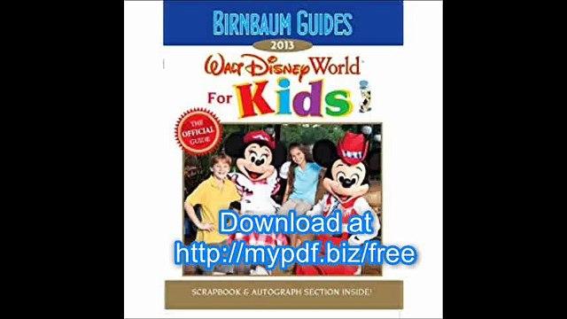 Birnbaum's Walt Disney World for Kids 2013 (Birnbaum Guides)