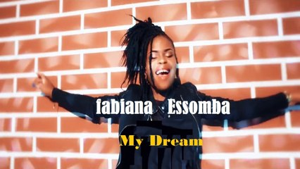 Fabiana Essomba - My Dream