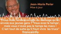 """Jean-Marie Perier :""""C'est tout de suite qu'il faut vivre les trucs"""""""