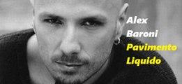 Alex Baroni - Pavimento Liquido