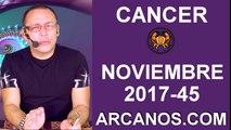 CANCER NOVIEMBRE 2017-5 al 11 de Nov 2017-Amor Solteros Parejas Dinero Trabajo-ARCANOS.COM