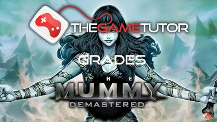 The Game Tutor Grades The Mummy Demastered