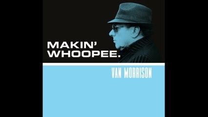 Van Morrison - Makin' Whoopee