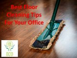 Quick Tips for Keeping a Clean Office | Smart Floor Cleaning Tips For Your Office