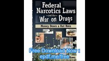 Federal Narcotics Laws and the War on Drugs Money Down a Rat Hole (Addictions Treatment Series)