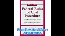 Federal Rules of Civil Procedure 2016-2017 Statutory Supplement with Resources for Study (Supplements)