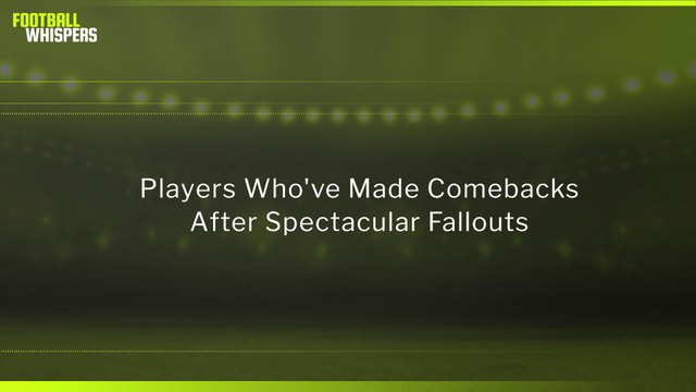 Players Who've Made Comebacks After Spectacular Fallouts   FWTV