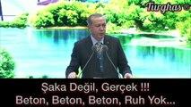 Erdoğan şehircilikten şikayet etti: Beton, beton, beton, orada ruh yok