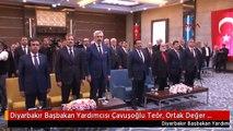 Diyarbakır Başbakan Yardımcısı Çavuşoğlu Teör, Ortak Değer Olan Her Şeye Düşmanek
