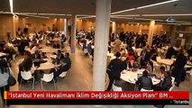 """""""İstanbul Yeni Havalimanı İklim Değişikliği Aksiyon Planı"""" BM İklim Konferansı'nda"""