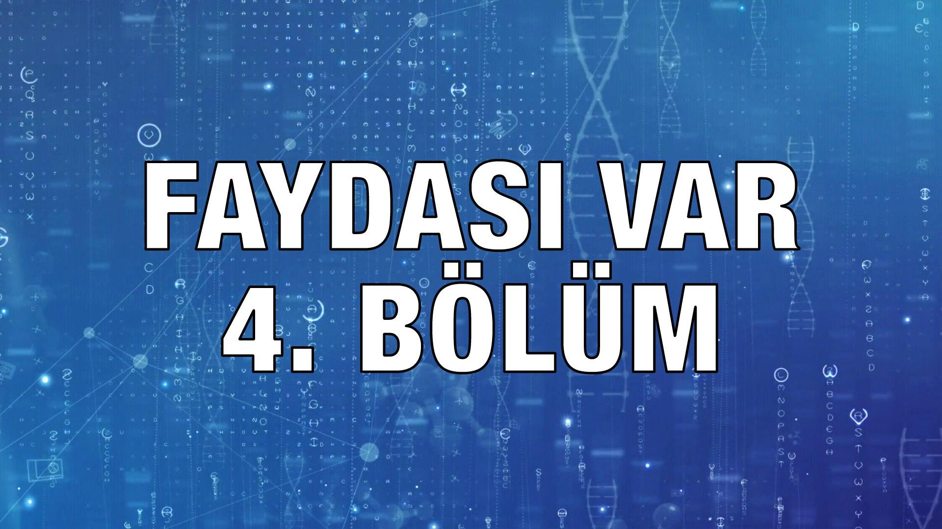 Faydası Var - 4. Bölüm