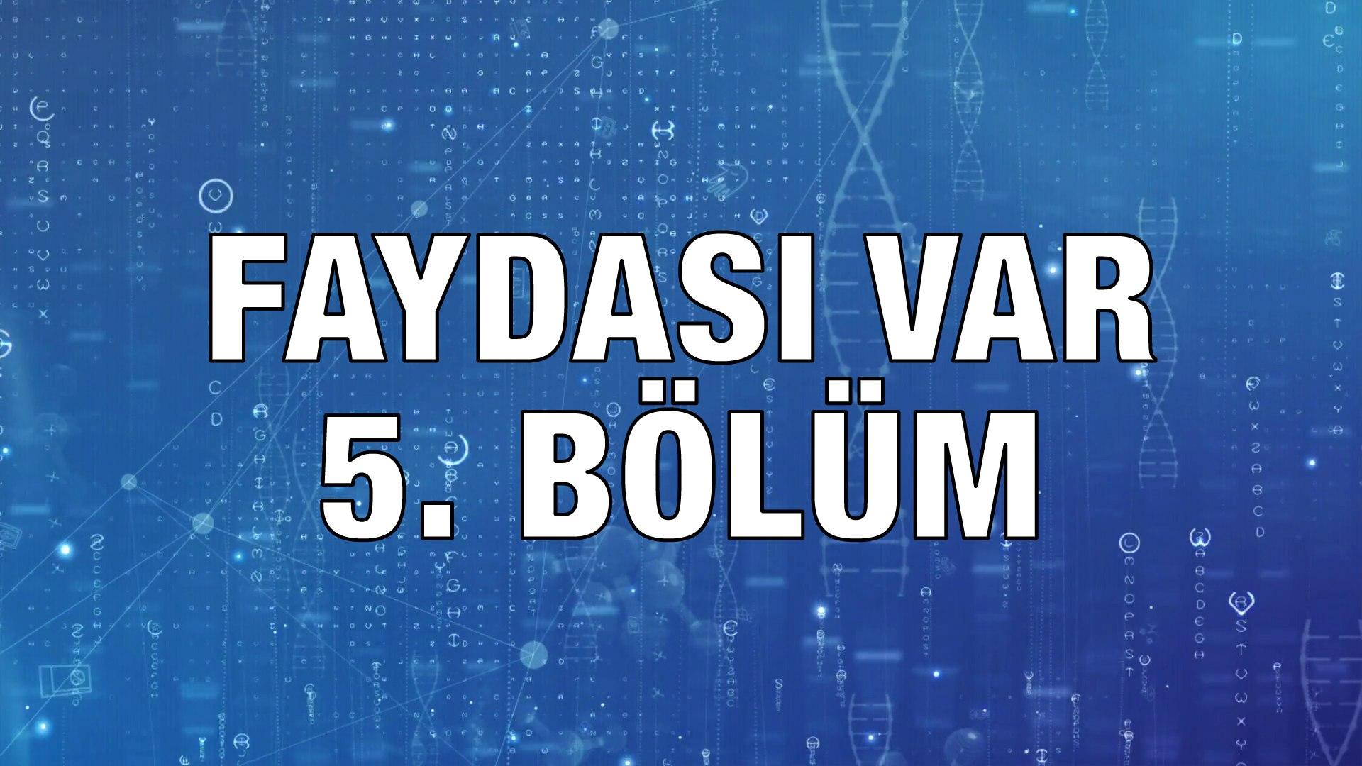 Faydası Var - 5. Bölüm