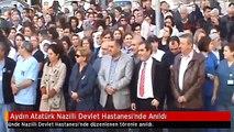 Aydın Atatürk Nazilli Devlet Hastanesi'nde Anıldı
