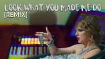 Taylor Swift - Look What You Made Me Do [REMIX]