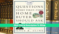 FREE [READ] 100 Questions Every First-Time Home Buyer Should Ask: With Answers from Top Brokers