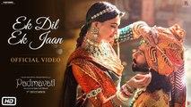 Padmavati _ Ek Dil Ek Jaan Song _ Deepika Padukone _ Shahid Kapoor