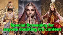 Padmavati Row: Special Screening for anyone doubting it's content
