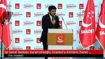 Sp Genel Başkanı Karamollaoğlu İstanbul'a Kimlerin İhanet Ettiğini Anladık da Trabzon'a Kim İhanet...