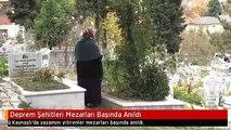 Deprem Şehitleri Mezarları Başında Anıldı