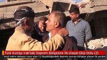 Türk Kızılayı Irak'taki Deprem Bölgesine İlk Ulaşan Ekip Oldu (2)