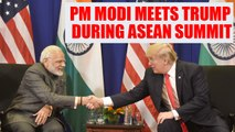 PM Modi meets US President Donald Trump during 15th ASEAN - India summit, Watch   Oneindia News