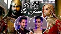 Shahid Kapoor & Deepika Padukone REACTS On Ek Dil Ek Jaan Song  Padmavati