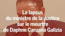 Malte : le lapsus du ministre de la justice sur le meurtre de Daphne Caruana Galizia