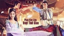 Xem phim Phan Kim Liên Vượt Thời Gian-Da Song Fei Wen Lu (2017) [HD-Thuyết minh] P1