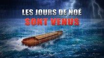 Avertissements de Dieu pour les derniers jours  | « Les jours de Noé sont venus »