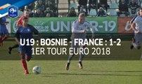 U19, 1er tour Euro 2018 : France - Bosnie (2-1), le réusmé