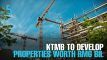 EVENING 5: KTMB sets its sights on property development