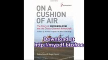 On a Cushion of Air The Story of Hoverlloyd and the Cross-Channel Hovercraft