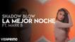 Shadow Blow - La Mejor Noche Ft. Mark B