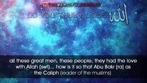Do You Truly Love God (Allah) __ Inspiring Video