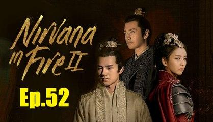 English Sub 琅琊榜之风起长林 52  Nirvana in Fire Ⅱ Ep.52