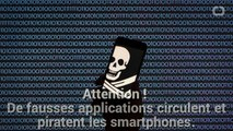 Gare Aux Fausses Applications Qui Piratent Les Smartphones